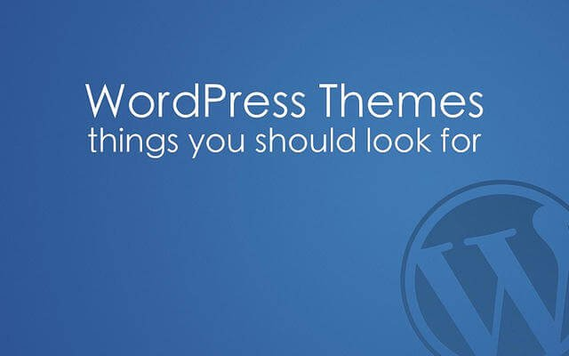 4 Things to Consider When Picking a WordPress Theme