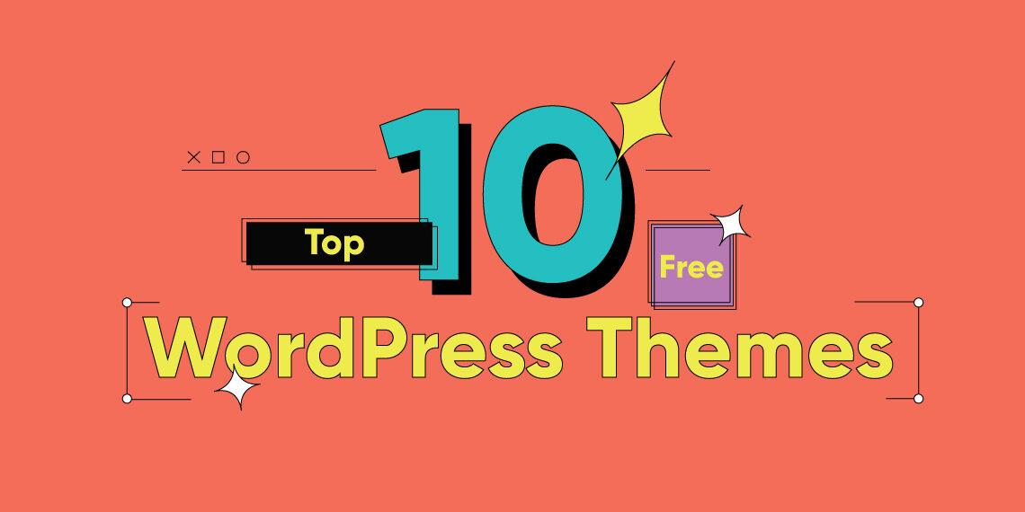Top 10 FREE WordPress Themes