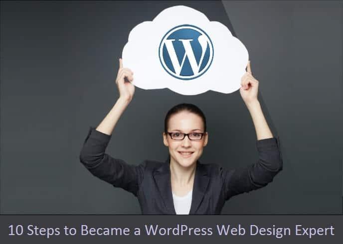 10 Steps to Become a WordPress Web Design Expert