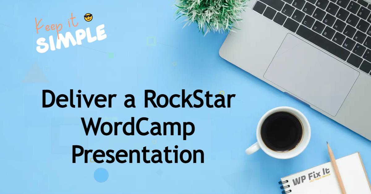 Deliver a RockStar WordCamp Presentation