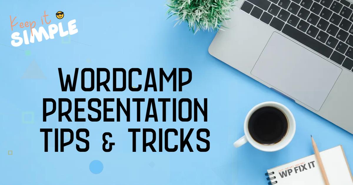 WordCamp Presentation Tips Tricks
