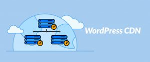 Using a Content Delivery Network for WordPress